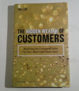 Bill Lee - The Hidden Wealth of Customers